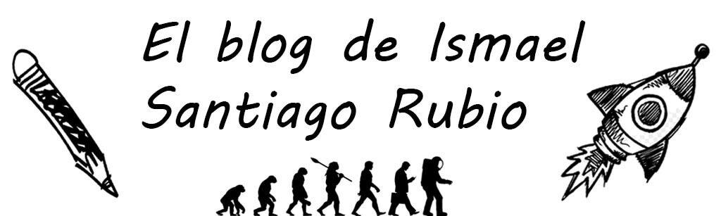 El blog de Ismael Santiago Rubio